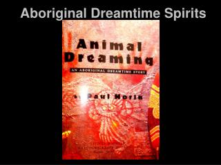 Aboriginal Dreamtime Spirits