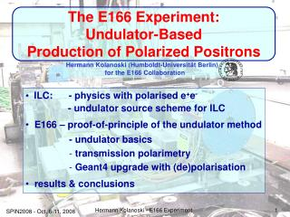 The E166 Experiment:  Undulator-Based Production of Polarized Positrons