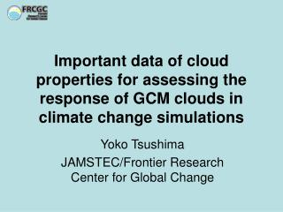 Yoko Tsushima JAMSTEC/Frontier Research Center for Global Change