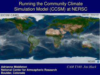 Running the Community Climate Simulation Model (CCSM) at NERSC