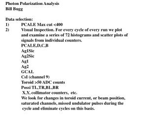 Photon Polarization Analysis Bill Bugg Data selection: 1)	PCALE Max cut <400