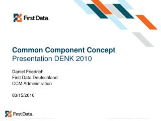 Common Component Concept  Presentation DENK 2010