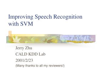 Improving Speech Recognition with SVM