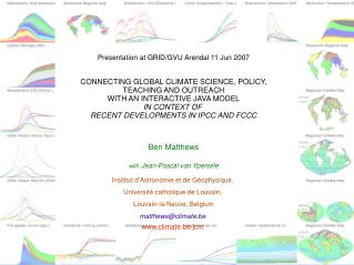 Presentation at GRID/GVU Arendal 11 Jun 2007 CONNECTING GLOBAL CLIMATE SCIENCE, POLICY,