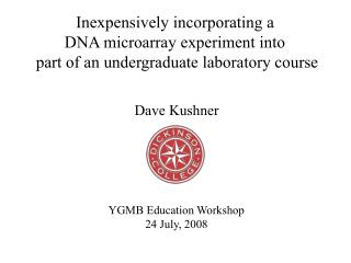 Inexpensively incorporating a  DNA microarray experiment into
