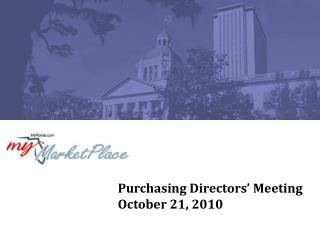 Purchasing Directors' Meeting October 21, 2010