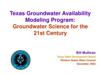 Texas Groundwater Availability Modeling Program: Groundwater Science for the 21st Century