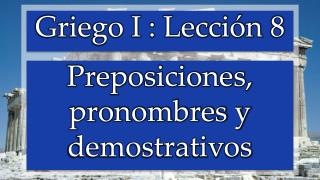 Preposiciones,   pronombres y  demostrativos