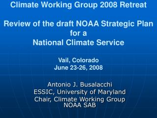 Antonio J. Busalacchi ESSIC, University of Maryland Chair, Climate Working Group NOAA SAB