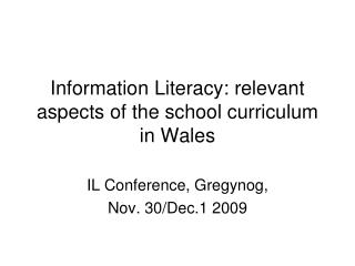 Information Literacy: relevant aspects of the school curriculum in Wales