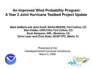 An Improved Wind Probability Program: A Year 2 Joint Hurricane Testbed Project Update