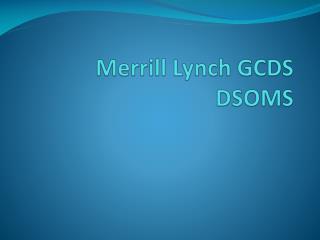 Merrill Lynch GCDS DSOMS