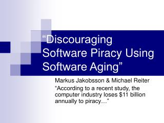 """Discouraging Software Piracy Using Software Aging"""