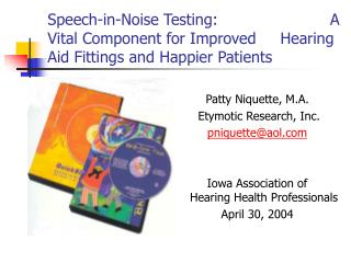 Speech-in-Noise Testing:                       A Vital Component for Improved     Hearing Aid Fittings and Happier Patie