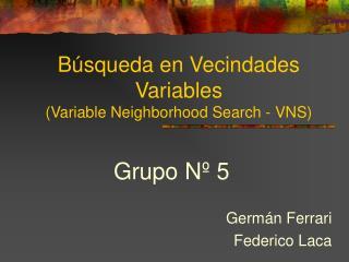 Búsqueda en Vecindades Variables (Variable Neighborhood Search - VNS)