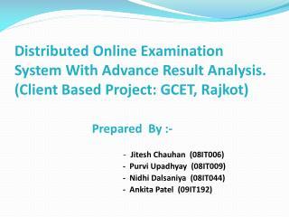 Prepared  By :-    -   Jitesh Chauhan   (08IT006)   -   Purvi Upadhyay   (08IT009)
