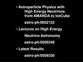 Astroparticle Physics with   	High Energy Neutrinos: 	from AMANDA to IceCube
