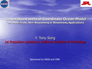 Y. Tony Song  Jet Propulsion Laboratory, California Institute of Technology