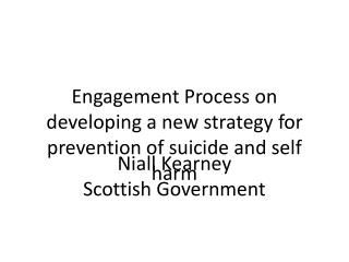 Engagement Process on developing a new strategy for prevention of suicide and self harm
