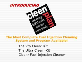 The Most Complete Fuel Injection Cleaning System and Program Available