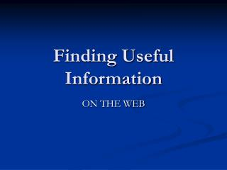 Finding Useful Information