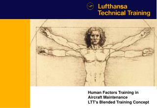 Human Factors Training in  Aircraft Maintenance LTT s Blended Training Concept