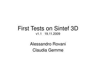 First Tests on Sintef 3D v1.1   19.11.2009
