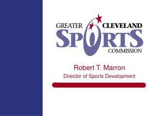 Robert T. Marron Director of Sports Development