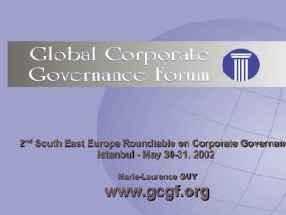 2 nd  South East Europe Roundtable on Corporate Governance Istanbul - May 30-31, 2002
