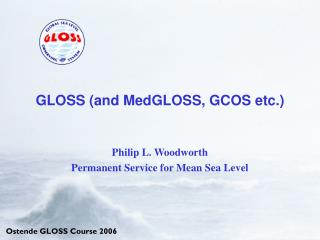 GLOSS (and MedGLOSS, GCOS etc.)