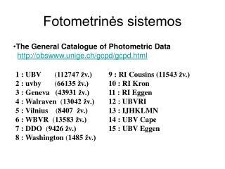 Fotometrin?s sistemos