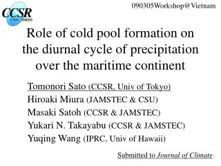 Role of cold pool formation on the diurnal cycle of precipitation over the maritime continent