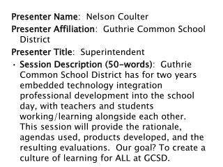 Presenter Name :  Nelson Coulter Presenter Affiliation :  Guthrie Common School District