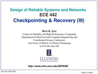 Design of Reliable Systems and Networks ECE 442 Checkpointing & Recovery (III)