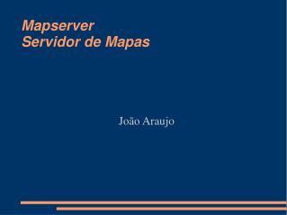 Mapserver Servidor de Mapas