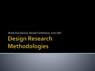 Design Research Methodologies