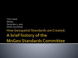 How Geospatial Standards are Created: A brief history of the  MnGeo Standards Committee