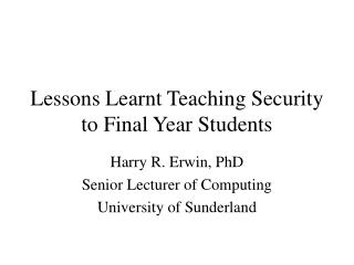 Lessons Learnt Teaching Security to Final Year Students