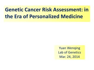 Genetic Cancer Risk Assessment: in the Era of Personalized Medicine