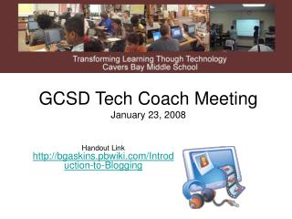 GCSD Tech Coach Meeting January 23, 2008