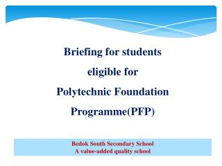 Briefing for students  eligible  for  Polytechnic Foundation Programme(PFP)
