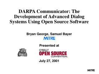 DARPA Communicator: The Development of Advanced Dialog Systems Using Open Source Software