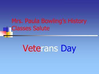 Mrs. Paula Bowling s History Classes Salute