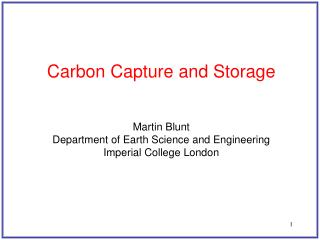 Carbon Capture and Storage Martin Blunt Department of Earth Science and Engineering