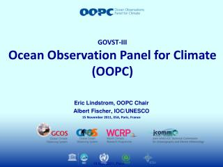 Eric Lindstrom, OOPC Chair Albert Fischer, IOC/UNESCO 15 November 2011, ESA, Paris, France