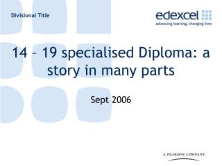 14 – 19 specialised Diploma: a story in many parts