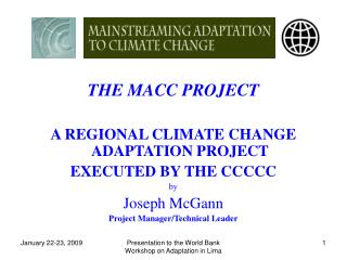 THE MACC PROJECT A REGIONAL CLIMATE CHANGE ADAPTATION PROJECT  EXECUTED BY THE CCCCC by