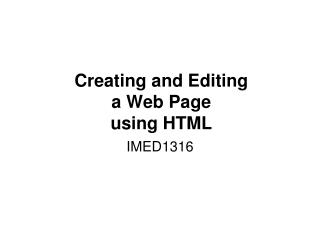 Creating and Editing  a Web Page using HTML