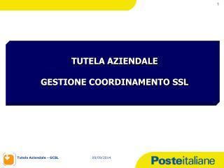 TUTELA AZIENDALE GESTIONE COORDINAMENTO SSL