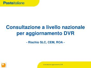 Consultazione a livello nazionale per aggiornamento DVR - Rischio SLC, CEM, ROA -